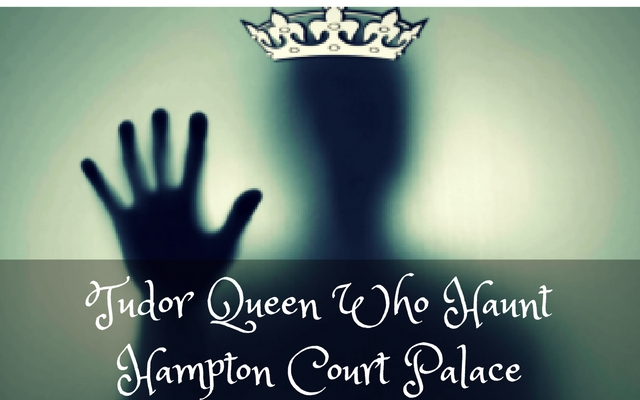 tudor-queen-who-haunt-hampton-court-palace