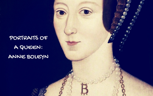 PORTRAITS OF A QUEEN-ANNE BOLEYN