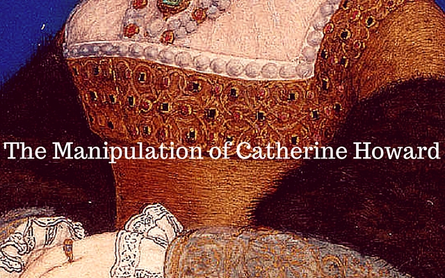 The Manipulation of Catherine Howard (1)