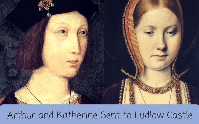 arthur-and-katherine-sent-to-ludlow-castle