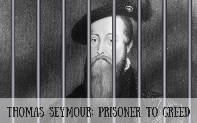 thomas-seymour-prisoner-to-greed