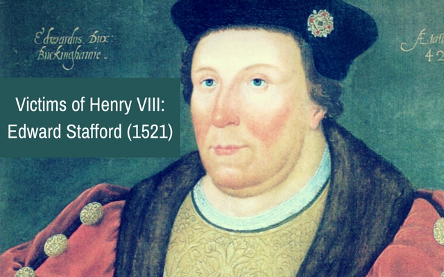 victims-of-henry-viii-edward-stafford-1521