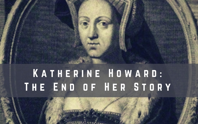 katherine-howard-the-end-of-her-story