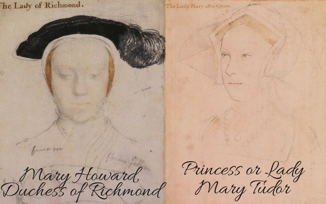 Mary Howard, c. 1532 – c. 1533 and Lady Mary Tudor, c. 1536