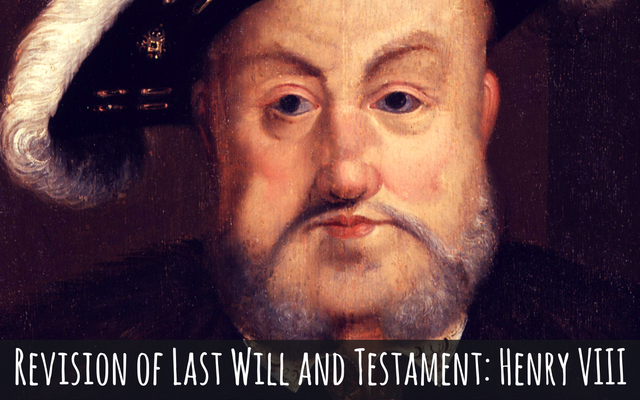 revision-of-last-will-and-testament-henry-viii