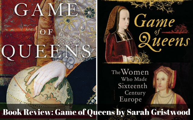 book-review-game-of-queens-by-sarah-gristwood