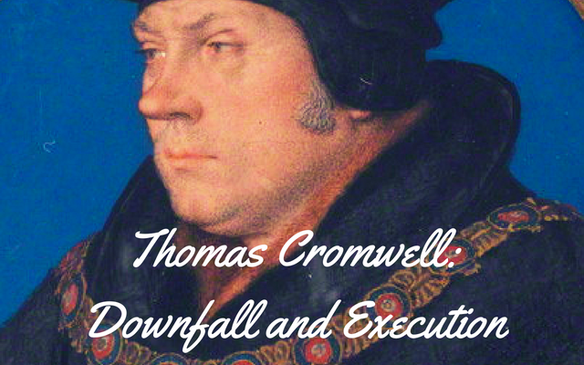 thomas-cromwell-downfall-and-execution
