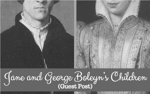 Jane and George Boleyn's Children (Guest Post) - Tudors ... George Boleyn Tudors